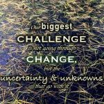 change and uncertainty The Positive Edge