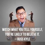 Watch what you tell yourself